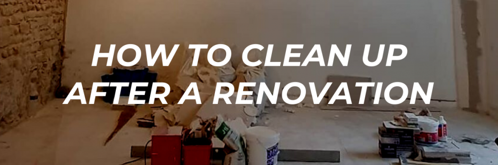 How to Clean After Renovation